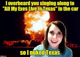 George Strait Meme - she messed with texas imgflip