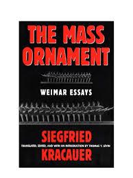 kracauer siegfried the mass ornament pg237 269 theodor w