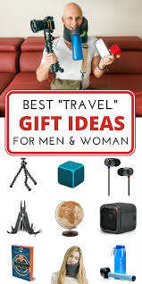 Gift Ideas For Men by Best Travel Gift Ideas For Men U0026 Women In 2016 U2022 Expert Vagabond