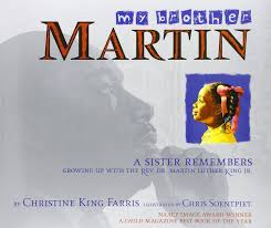 My Brother Martin  A Sister Remembers Growing Up with the Rev  Dr  Martin Luther King Jr   Christine King Farris  Chris Soentpiet