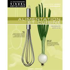 dictionnaire cuisine francais le dictionnaire visuel définitions alimentation et cuisine e