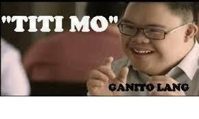Titi Meme - titi mo ganito lang filipino language meme on me me