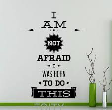 online get cheap wall decals quotes office aliexpress com i am not afraid i was born to do this motivation quote wall decal inspirational word office home vinyl sticker art mural