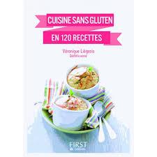 recettes de cuisine sans gluten cuisine sans gluten en 120 recettes livre diététique cultura