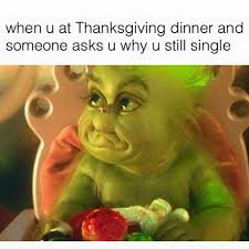 Grinch Meme - why you still single christmas movies pinterest grinch