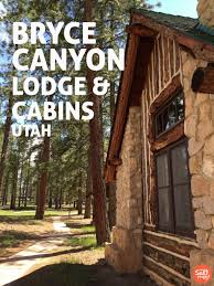 Grand Canyon Lodge Dining Room by Best 25 Bryce Canyon Lodge Ideas On Pinterest Bryce Canyon Utah