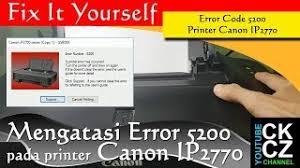 cara reset printer canon ip 2770 eror 5100 download solusi error 5100 pada printer canon ip2770 batyoutube com