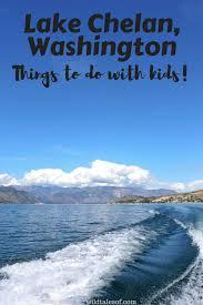 Washington travel with kids images Lake chelan washington things to do with kids png
