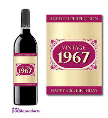 birthday drink wine vintage 1967 happy 50th birthday aged to perfection wine