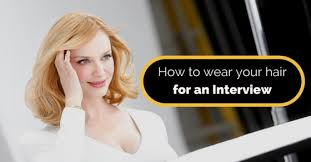 what type of hairstyles are they wearing in trinidad how to wear your hair for an interview 11 best tips wisestep