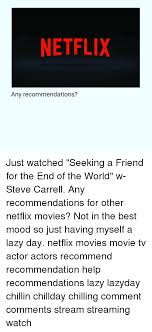 Seeking On Netflix 25 Best Memes About Seeking A Friend For The End Of The