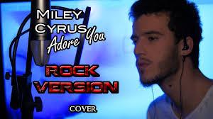 adore you u0027 u0027 miley cyrus rock version official video