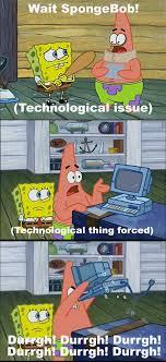Vertical Meme Generator - image we ve got technology meme template png encyclopedia