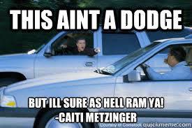 Dodge Memes - not a dodge memes quickmeme