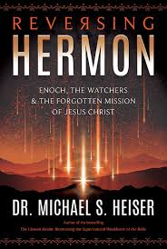 reversing hermon enoch the watchers and the forgotten mission