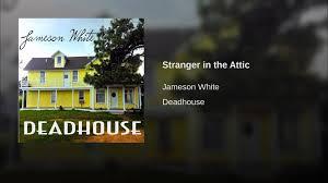 stranger in the attic youtube