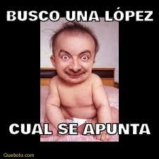 Lopez Meme - busco una l祿pez cual se apunta memes en quebolu