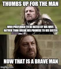 Ned Meme - brave ned stark imgflip