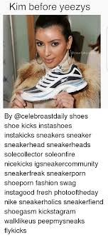 Sneaker Head Memes - kim before veezys celebs by shoes shoe kicks instashoes instakicks