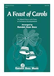 a feast of carols satb rbm 102 randol bass