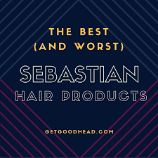 sebastian creme review sebastian hair products the best and the worst get