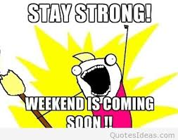 weekend is near quote