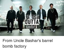 Memes Factory - tr ight outta ghouta from uncle bashar s barrel bomb factory