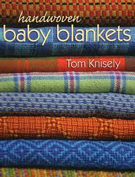 handwoven baby blankets tom knisely 0499992852207 amazon com books