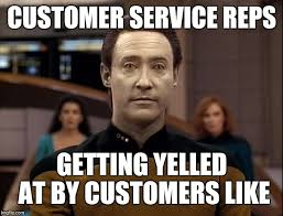 Customer Service Meme - customer service reps getting yelled at by customers like meme
