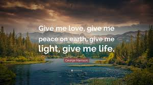 george harrison quote give me give me peace on earth give
