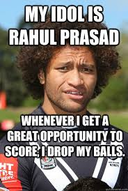 Manu Meme - my idol is rahul prasad whenever i get a great opportunity to score