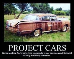 Project Car Memes - who needs a life when i have my project car and my horses and my