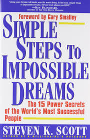 simple steps to impossible dreams the 15 power secrets of the