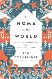 globe at home in the world reflections on belonging while wandering the