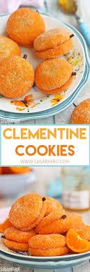 clementine cuisine clementine cookies sugarhero