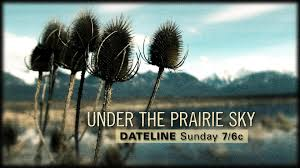 California Wildfire Dateline by Dateline Sunday Preview Under The Prairie Sky Nbc News