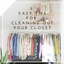 cleaning closet 5 easy tips for cleaning out your closet art in the find