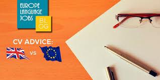 cv vs cv cv advice european resume vs uk resume