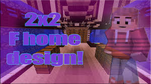 Home Design Library Download Minecraft 2x2 F Home Design W Download Youtube