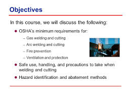 welding and cutting objectives in this course we will discuss
