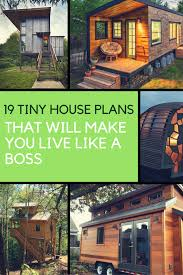 tiny house plans live like a boss with these 19 plans