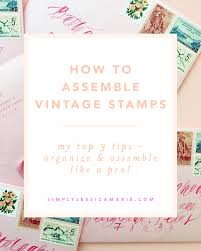 how to assemble vintage stamps u2014 simply jessica marie