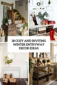 Winter Home Decorating Ideas by 38 Cozy And Inviting Winter Entryway Décor Ideas Digsdigs