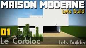Maison Modern Minecraft by Minecraft Let U0027s Build Maison Moderne Ep 1 3 Youtube