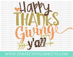 happy thanksgiving y all svg dxf eps png files for