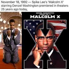Malcolm X Memes - dopl3r com memes november 181992 spike lees malcolm x starring