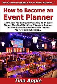 How To Become A Party Planner 28 Become An Event Planner Download Quot Become An Event