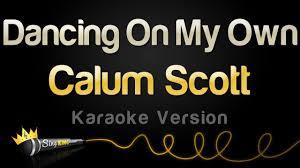 calum scott dancing on my own karaoke version youtube