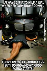 Car Girl Meme - i always offer to help a girl when her cars broke down meme