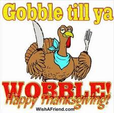 gobble till ya wobble thanksgiving happy